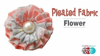How to Make a Fabric Pleated Flower - TheRibbonRetreat.com