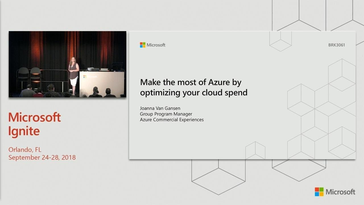 Make the most of Azure by optimizing your cloud spend through Azure Cost  Management - BRK2476