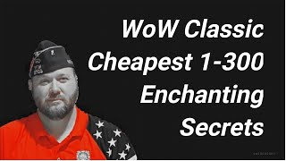 Enchanting Guide 1-300 Lowest Cost Secrets World of Warcraft Secrets