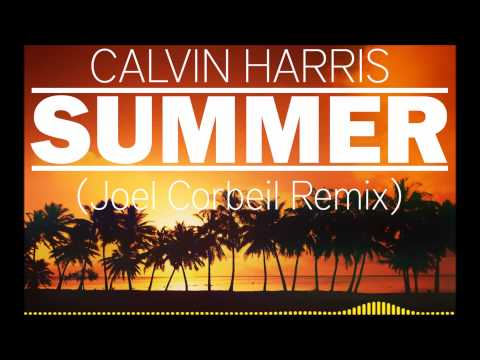 CALVIN HARRIS - SUMMER (JOEL CORBEIL REMIX) **FREE DOWNLOAD**