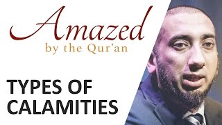 Amazed by the Quran with Nouman Ali Khan: Types of Calamities