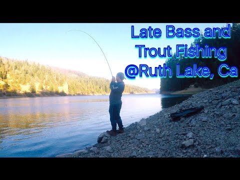 Late Bass And Trout Fishing @ Ruth Lake, CA.