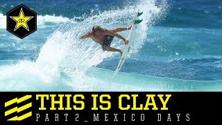 This is Clay - Mexico Days | Part 2