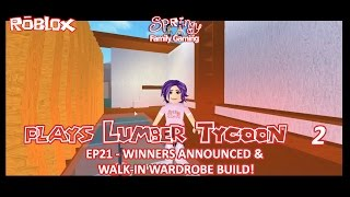 SFG - Roblox - Lumber Tycoon 2 - EP21- Winners Announced & Walk-in Wardrobe Build!