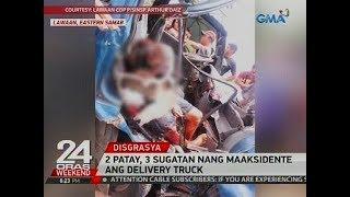 24 Oras: 2 patay, 3 sugatan nang maaksidente ang delivery truck