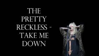 The Pretty Reckless - Take Me Down Lyrics HD