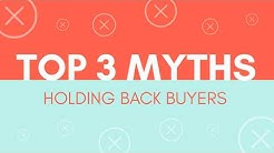 Top 3 Myths Holding Back Home Buyers