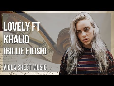 EASY Viola Sheet Music: How to play lovely ft Khalid by Billie Eilish
