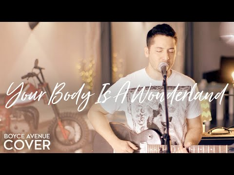 Your Body Is A Wonderland - John Mayer (Boyce Avenue cover) on Spotify & Apple