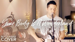 Your Body Is A Wonderland - John Mayer (Boyce Avenue cover) on Spotify & Apple