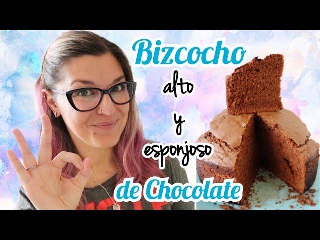 BIZCOCHO de Chocolate ALTO Y ESPONJOSO