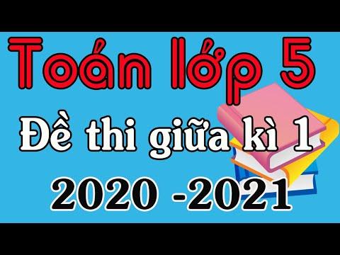 ĐỀ THI GIỮA HỌC KÌ 1 MÔN TOÁN LỚP 5 NĂM 2020   2021