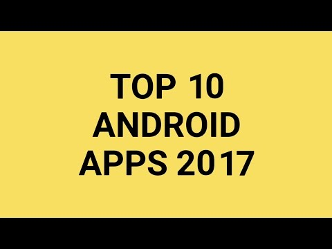 TOP 10 ANDROID GAMES AND APPS 2017
