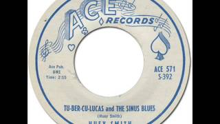 "HUEY ""PIANO"" SMITH & THE CLOWNS - TU-BER-CU-LUCAS and THE SINUS BLUES [Ace 392] 1959"