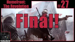 Homefront: The Revolution Playthrough | Part 27 [Final]