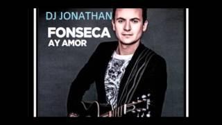 Fonseca   Ay Amor REMIX DJ Jonathan mosquera