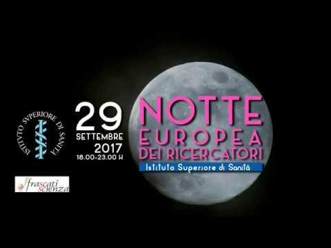 """Promo """"la Notte Europea dei Ricercatori 2017"""" all'Istituto Superiore di Sanità"""