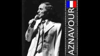 Les Chansons de Charles Aznavour : Ay! Mourir pour toi, Quelque part dans la nuit, Merci mon Dieu...
