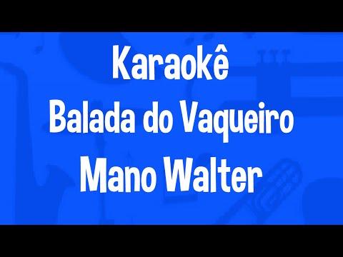 Karaokê Balada Do Vaqueiro - Mano Walter