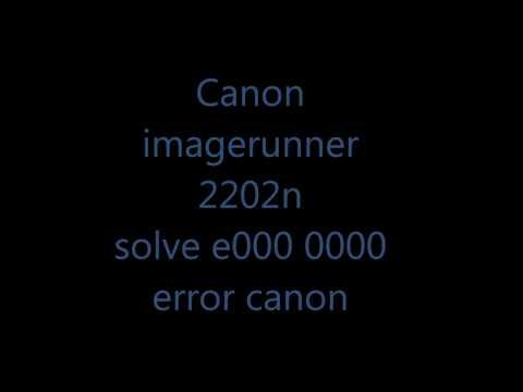 canon ir ImageRunner 2202 error e000-0000 fixed