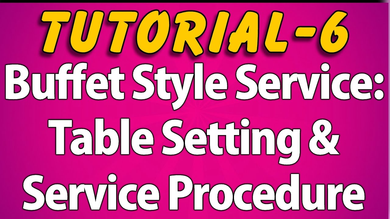 Buffet Style Service  Table Setting u0026 Service Procedure (Tutorial 6)  sc 1 st  YouTube : buffet style table setting - pezcame.com