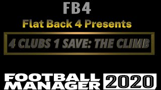 New Series 4 Clubs 1 Save The Climb Football Manager 2020 l FM20 l Intro FM20 NewSeries
