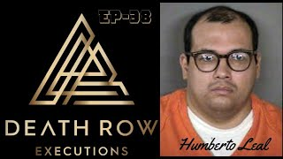 Death Row Executions- The story of Humberto Leal Garcia Episode 38