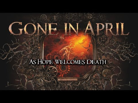 GONE IN APRIL - As Hope Welcomes Death