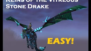 Reins of the Vitreous Stone Drake (EASY WORLD OF WARCRAFT MOUNT)