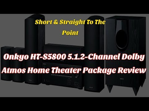 Onkyo HT-S5800 5.1.2-Channel Dolby Atmos Home Theater Package Review