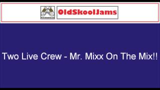 2 Live Crew - Mr. Mixx On The Mix!! (Original Vinyl HQ)