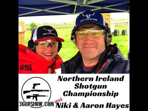 155: Northern Ireland Shotgun Championship Featuring Niki & Aaron Hayes
