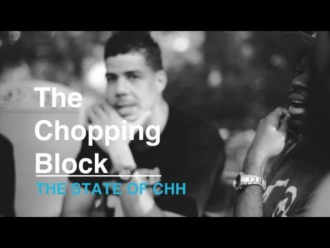 The Chopping Block // The State of CHH