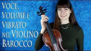 VIOLINO BAROCCO – voce, volume e vibrato
