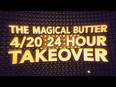 Epic 420 Takeover! - The Magical Butter 4/20 24 Hour Takeover - Part 1