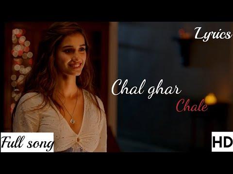 chal-ghar-chalen-(malang)-full-video-song---mp3-song-arijit-singh-with-lyrics