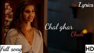 Chal Ghar Chalen (Malang) Full Video Song - Mp3 Song  Arijit singh with lyrics