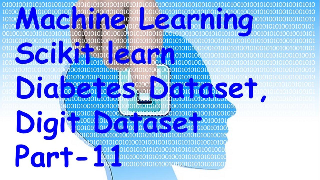 Machine Learning scikit learn diabetes, digits Dataset Part -11