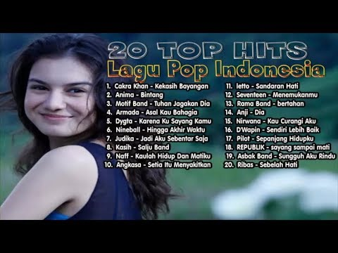 20 Top Hits Lagu Pop Indonesia - Lagu Pop Pilihan Full Album