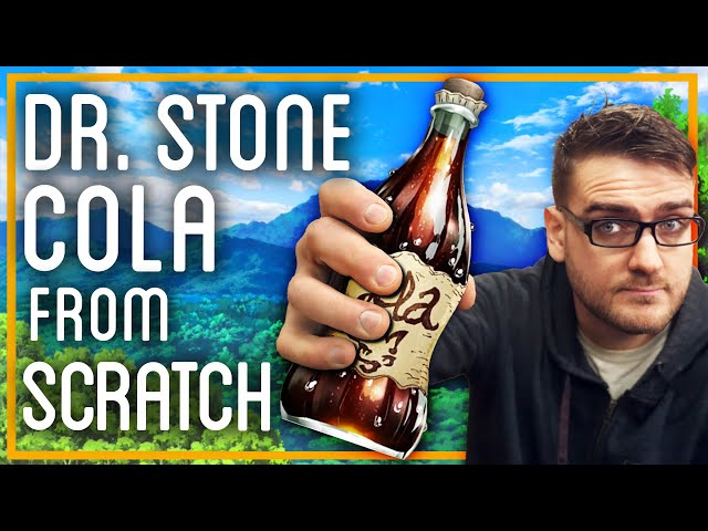 Making Dr. Stone Cola From SCRATCH