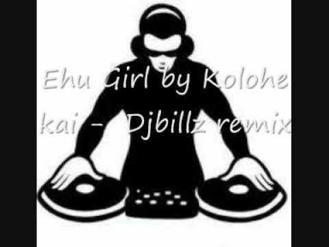 Ehu Girl by Kolohe Kai   DjBillz remix