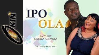IPO OLA Latest Nollywood Movie 2015 featuring Jaye Kuti