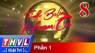 Tình Bolero Hoan Ca Tập 8 Full HD