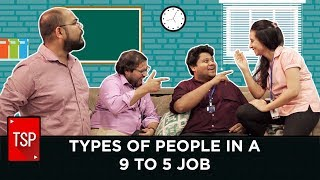 TSP Singles || Types of People in a 9 to 5 Job