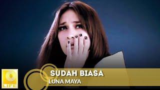 Luna Maya - Sudah Biasa (Official MV)