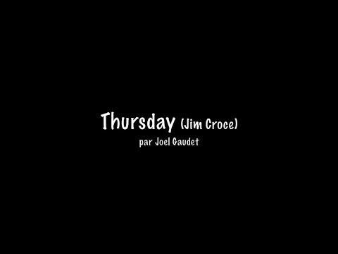 Thursday - Jim Croce par Joel Gaudet