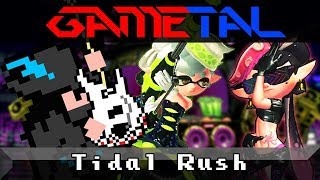 Tidal Rush (Splatoon 2) - GaMetal Remix