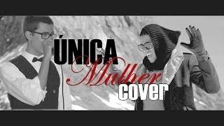 Unica Mulher (Jorginho cover) - Anselmo Ralph