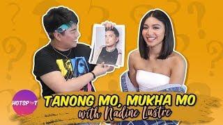 Hotspot 2019 Episode 1627: Tanong Mo, Mukha Mo Challenge with Nadine Lustre