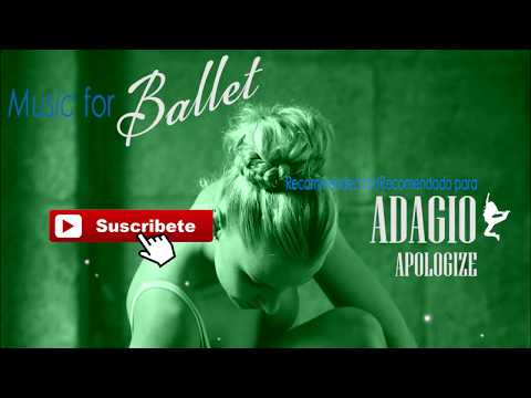 11 ADAGIO | Apologize |- Modern Barre -| Music for Ballet/Música para Ballet